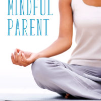 How to Be a Mindful Parent