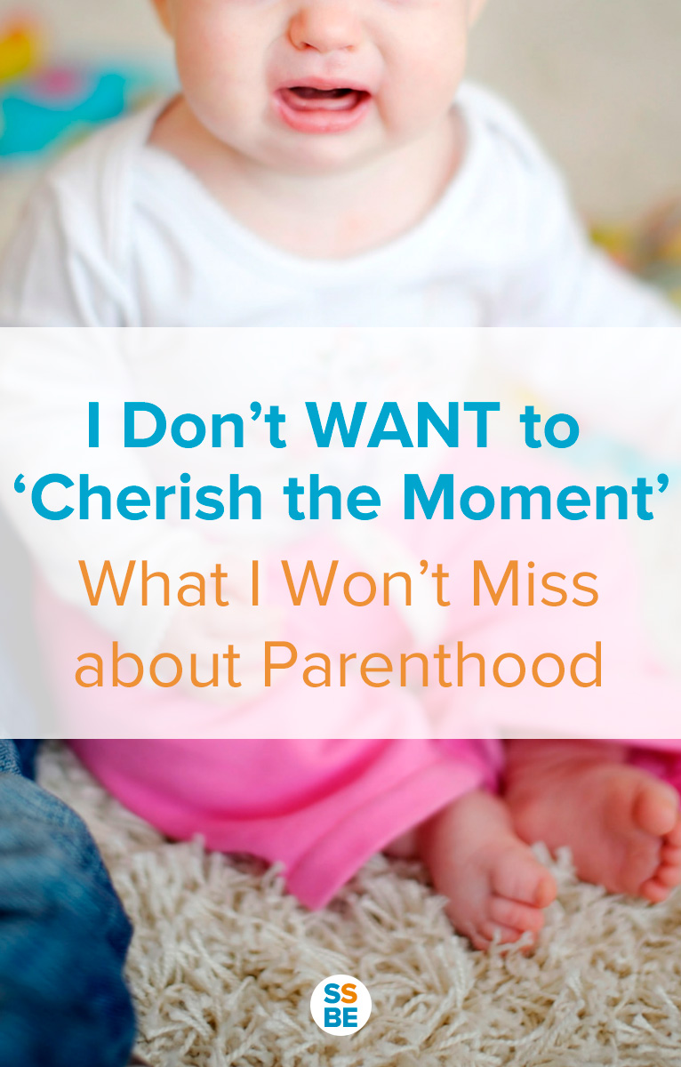 I Don't WANT to 'Cherish Every Moment': What I Won't Miss about Parenthood