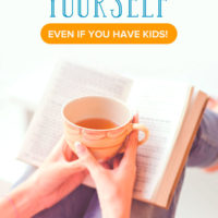 How to Make Time for Yourself (Even If You Have Kids!)