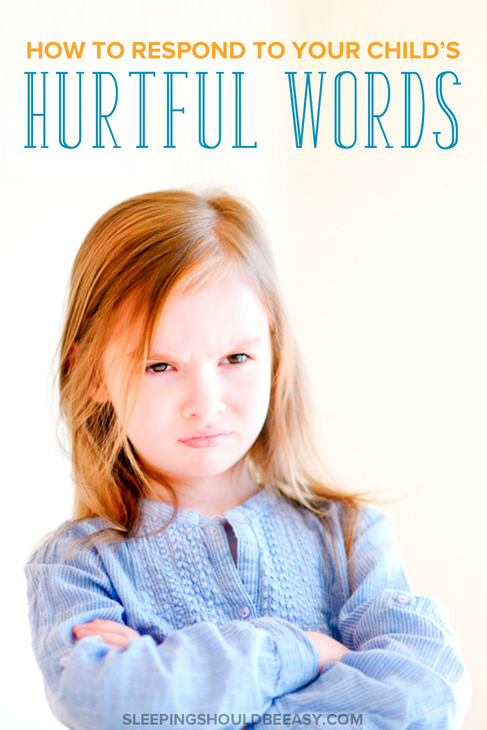 Your sweet, angelic child has suddenly said mean things to you. Here's how to respond when your child says hurtful words.