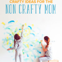 12 Crafty Ideas for the Non Crafty Mom