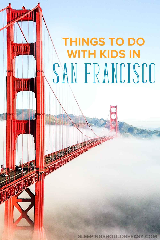 Golden Gate Bridge in San Francisco with kids