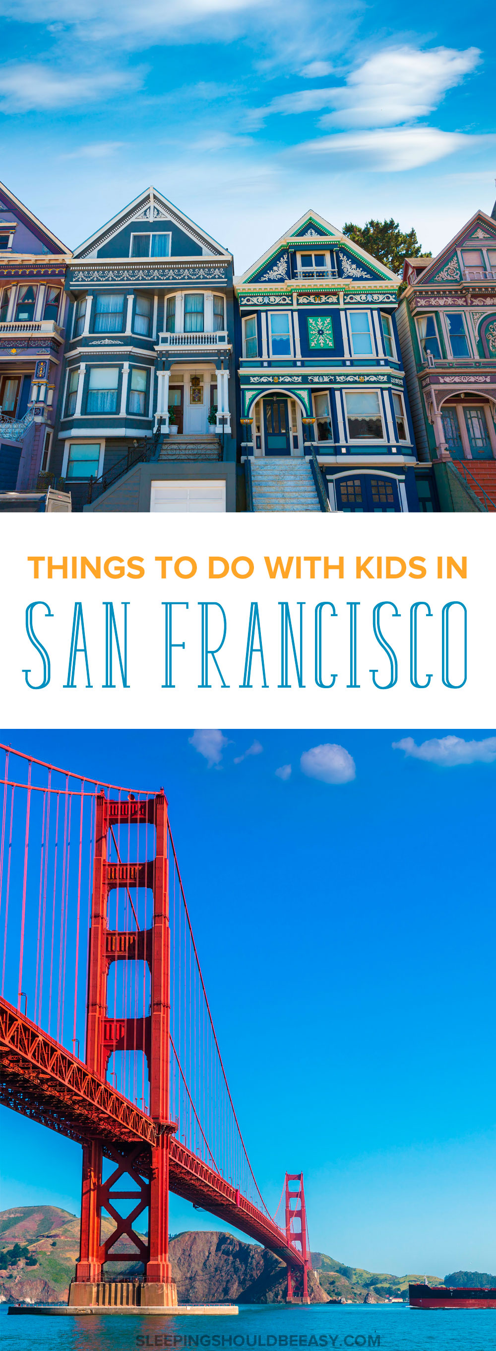 Things to do with kids in San Francisco: The Golden Gate Bridge and typical San Francisco homes