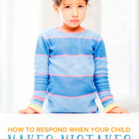 Children make mistakes all the time. How you respond when your child makes a mistake is just as important as correcting it in the first place. Learn how to respond correctly to turn the mistake into a teachable moment.