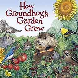 How Groundhog's Garden Grew