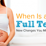 When Is a Baby Full Term? New Changes You Might Not Know