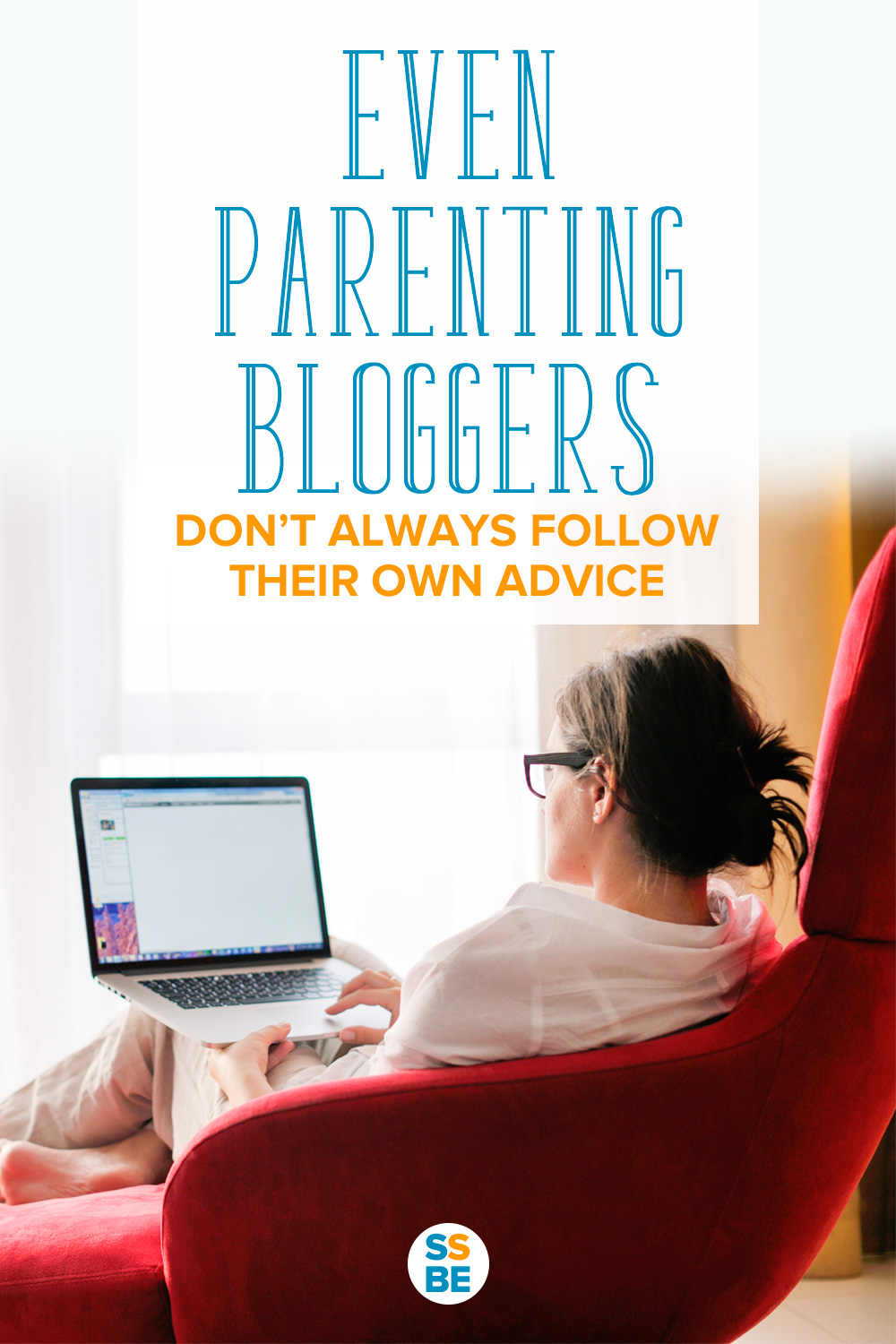Ever feel like everyone else has got this parenting thing down but you? Don't worry—even parenting bloggers don't always follow their own advice.