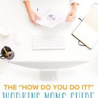 "Woman working at her desk: The ""How do you do it?"" working moms guide"
