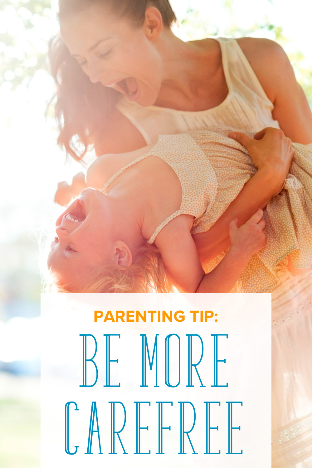 Parenting stress can make your day ten times worse than it needs to be. But if we can be more carefree, we can let go, look at the brighter side, and remember to enjoy parenthood.