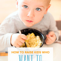 How to Raise Kids Who Want to Eat Healthy