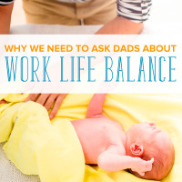 Why We Need to Ask Dads about Work Life Balance