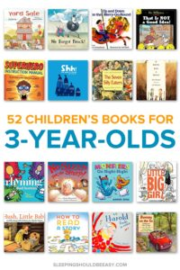 Looking for children's books for three year olds? This comprehensive list includes a list of 52 books to read with your child, perfect for the whole year!