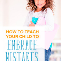How to Teach Our Kids to Embrace Mistakes