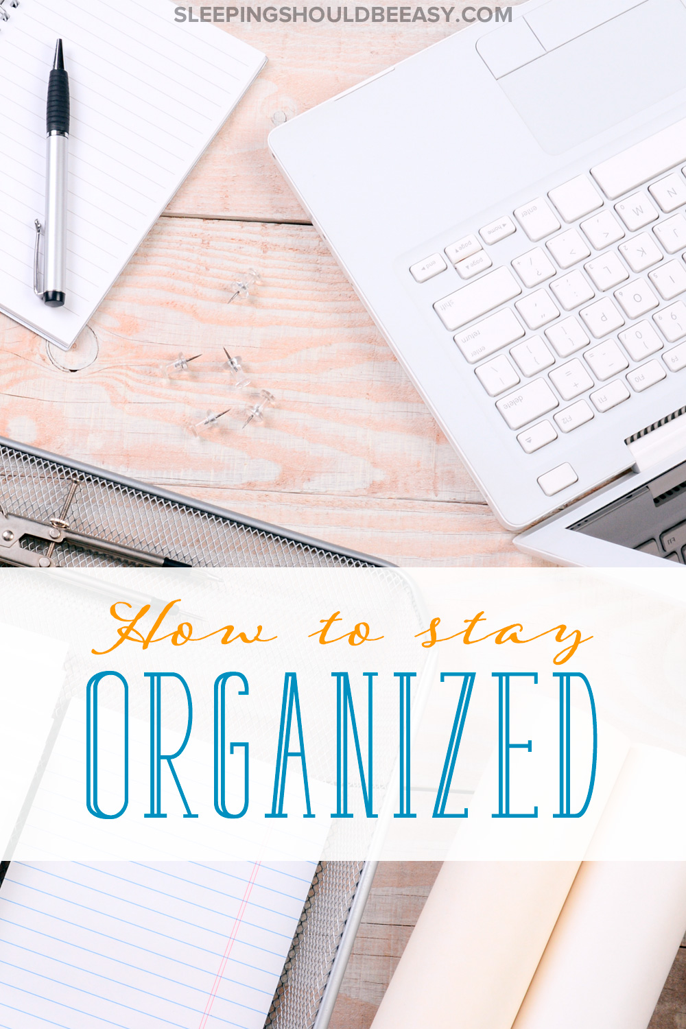 How to stay organized with your home and raising a family for How to stay organized at home