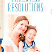 Positive Parenting Resolutions You Can Actually Keep