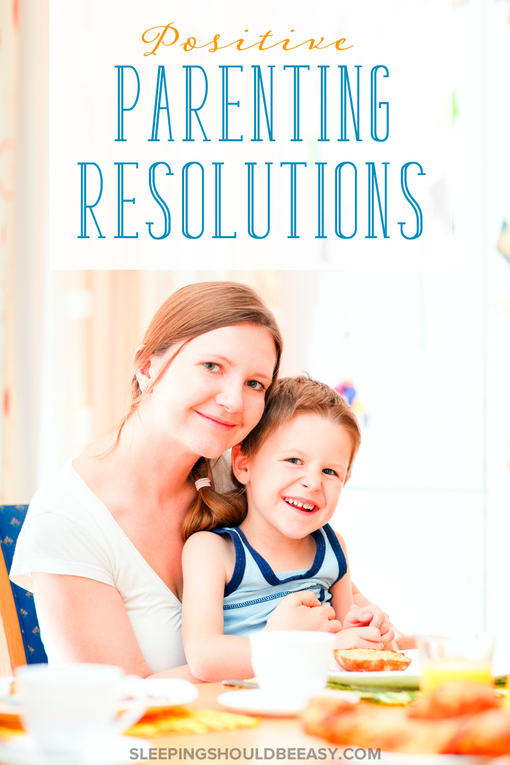 Ready to make resolutions? Remember to include positive parenting resolutions. These 3 goals will set you on the right path.