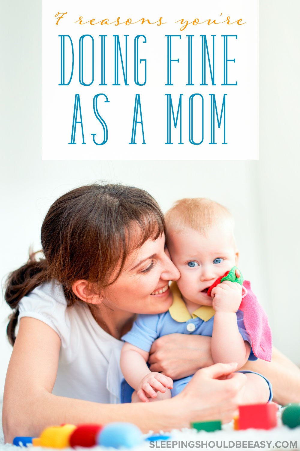 We moms often wonder whether we're doing enough for our kids and feel guilty we're not. Check out these 7 reasons you're doing fine as a mom.