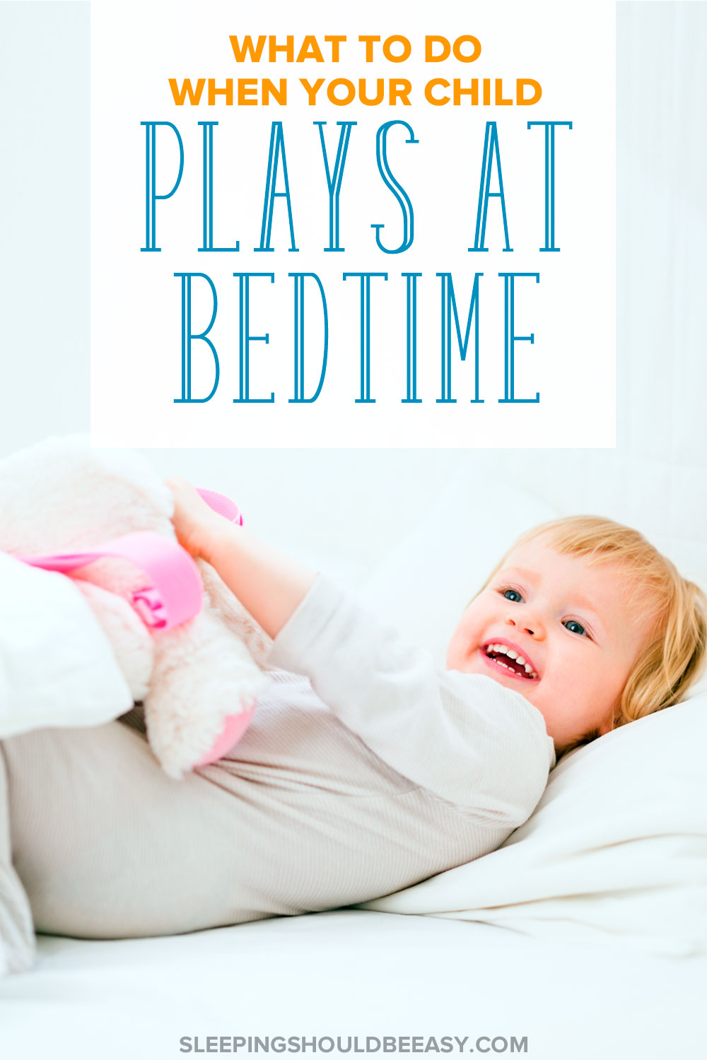 You've got a problem on your hands: come bedtime, your child plays instead of sleeps. Here's what to do to help your child sleep.