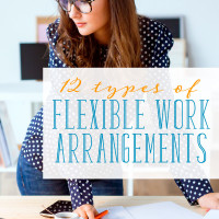 Looking for flexible work arrangements? Check out these 12 different types of flexible schedules to see if one will work for you.