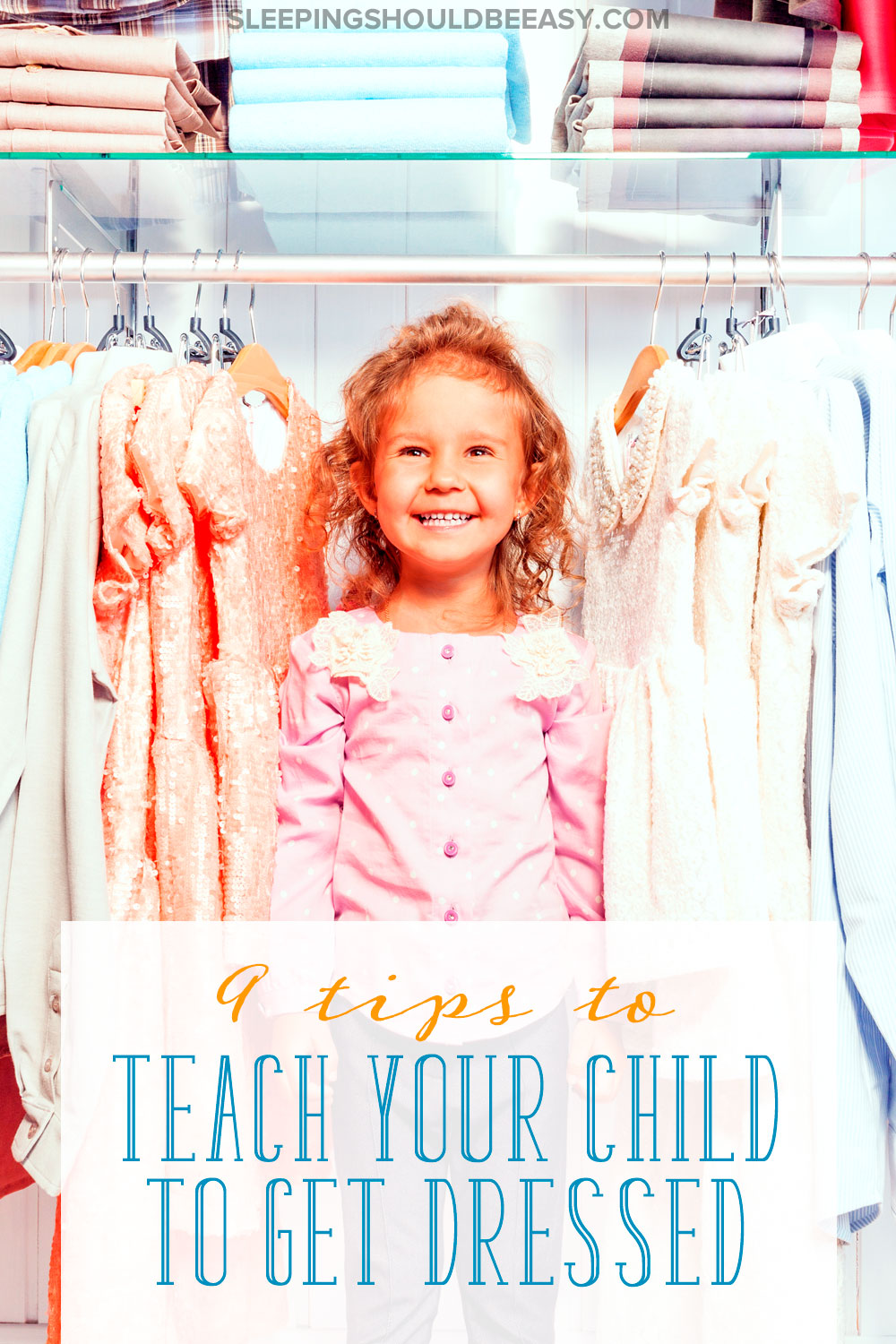 Want to let the kids dress themselves and also save yourself time? Read these 9 tips to teach your child to get dressed in the mornings.