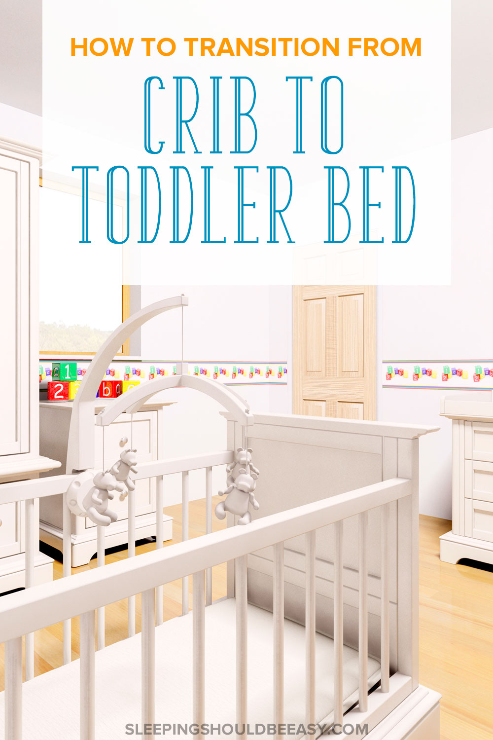 Crib To Toddler Bed A Fool Proof Formula For A Smooth