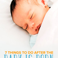 7 Things to Do After the Baby Is Born