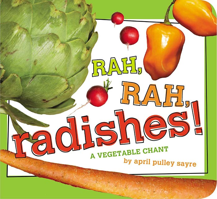 Rah, Rah, Radishes by April Pulley Sayre