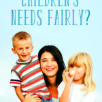 Are You Balancing Your Children's Needs Fairly?