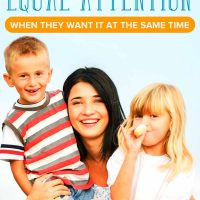 How to Give Your Kids Attention (Even when They Want It at the Same Time)