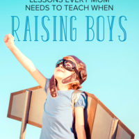 3 Lessons Every Mom Bringing Up Boys Needs to Teach