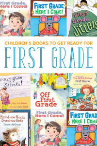 A selection of top children's books about first grade. Read these picture books with your child as you get ready for the new school year!