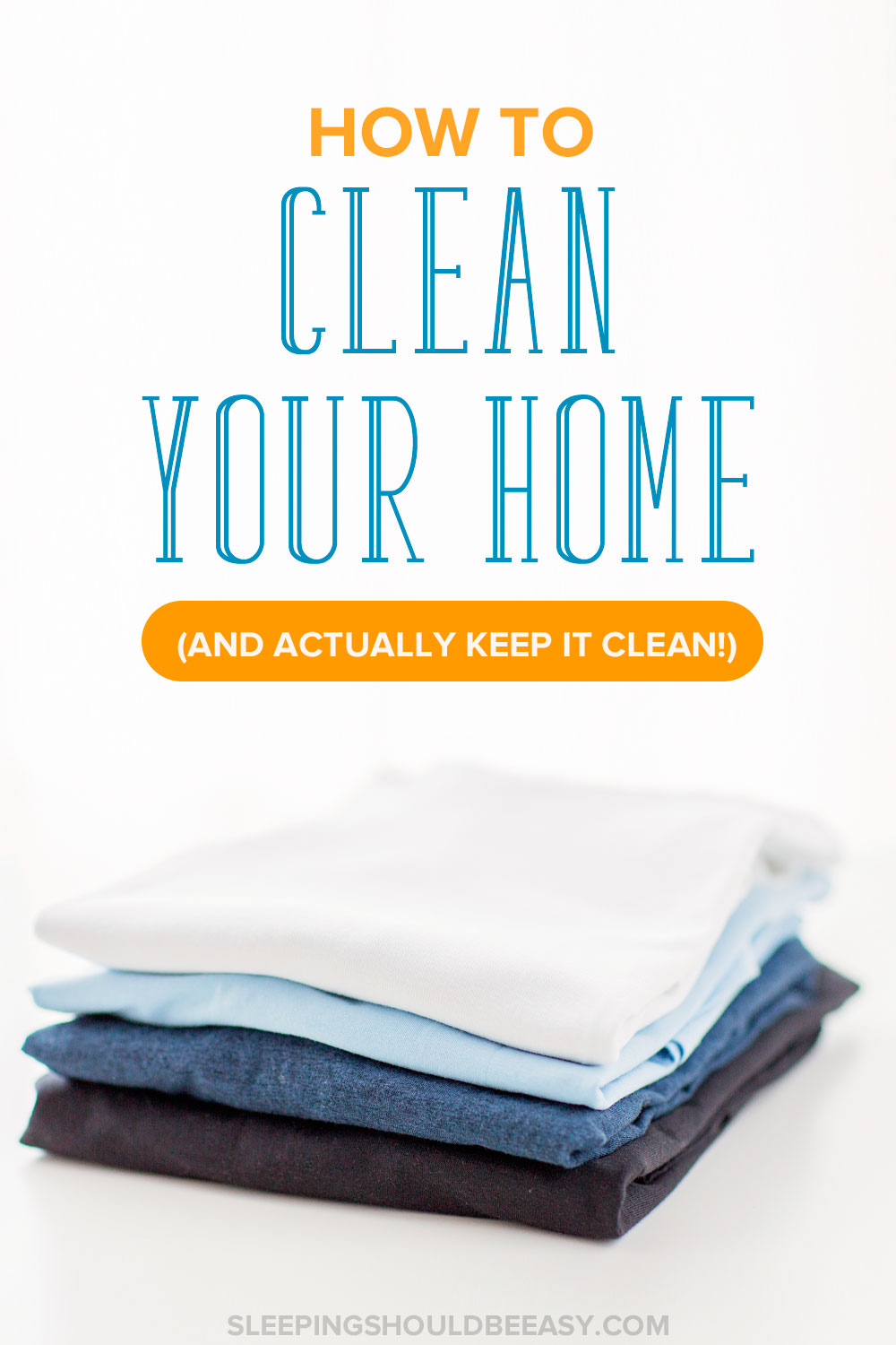 Tired Of Cleaning Your Home Only For It To Get Messy Again Learn How