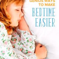 Genius Ways to Make Bedtime Easier