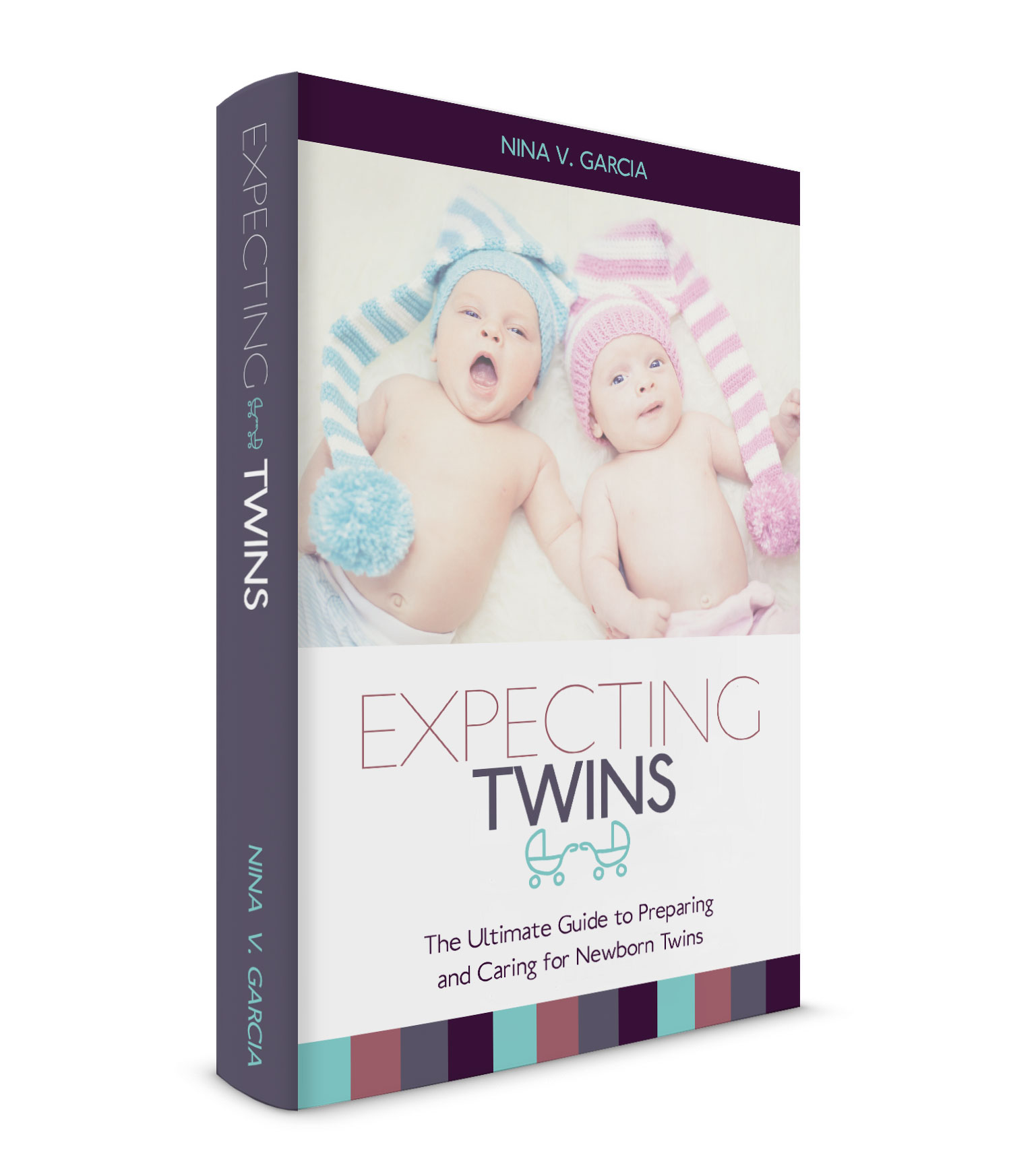 Expecting Twins: The Ultimate Guide to Preparing and Caring for Newborn Twins