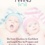How to Prepare and Care for Newborn Twins