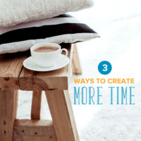 3 Ways to Create More Time