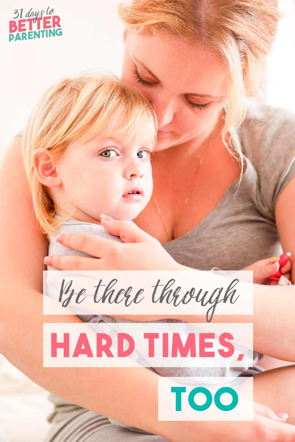 It's easy to spend time when our kids when all is happy. But our children need us there through the hard times, too. Here's why you should keep your child close especially when they're going through hard times.