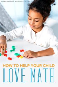 Little girl learning numbers at home: how to make your child love math