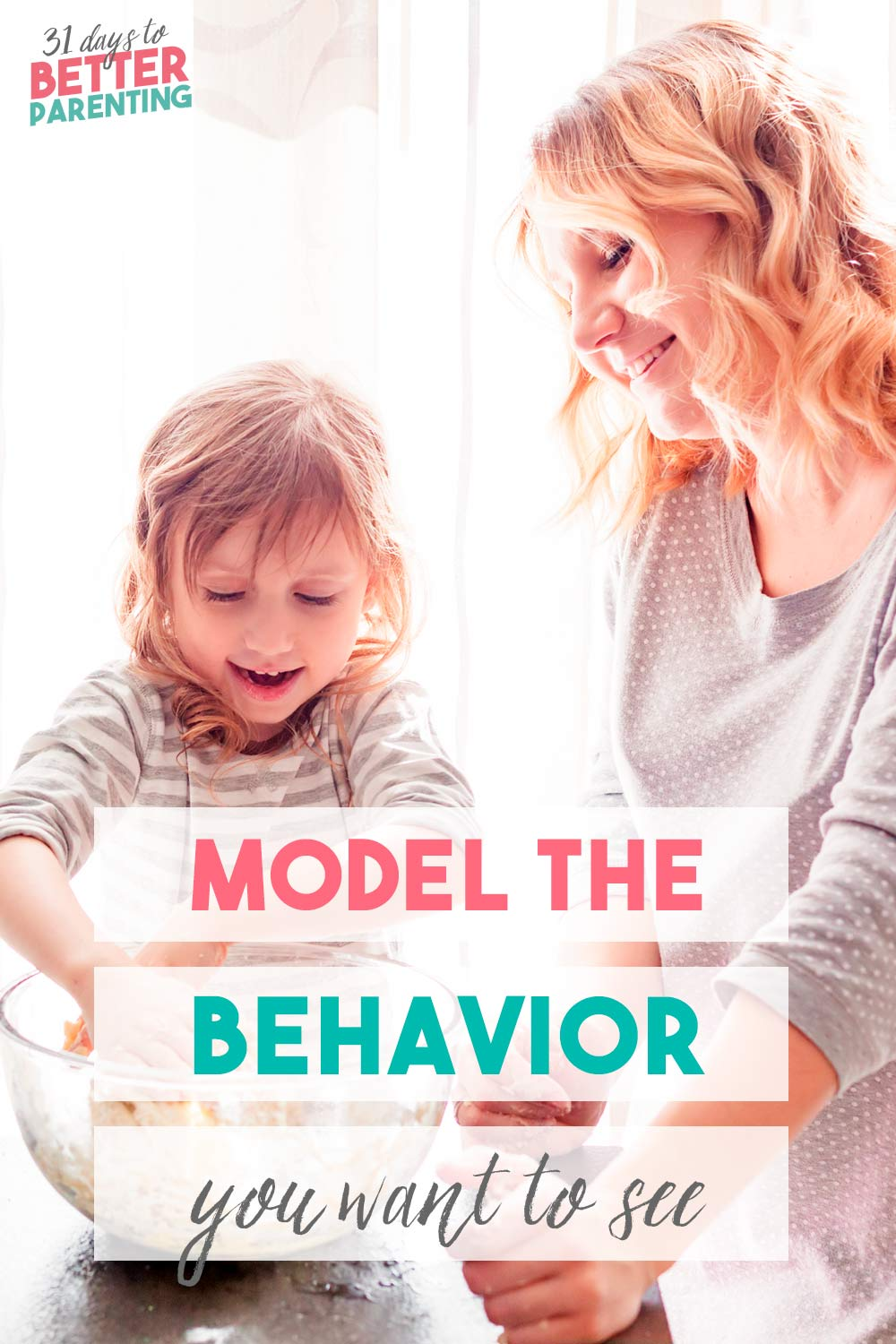 Want to see good behavior in children? Model the behavior you want to see in your child. Here's why it's the most effective technique.