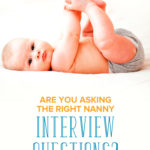 Are You Asking the Right Nanny Interview Questions?