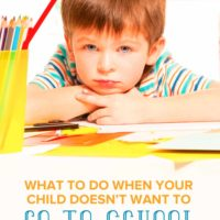 What to Do when Your Child Doesn't Want to Go to School
