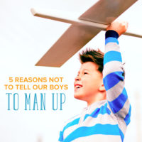 "Please Stop Telling Boys to ""Man Up"""
