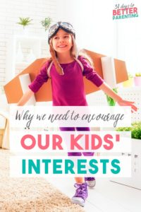 Do your kids have a passion for hobbies? Here's why we should encourage our children's interests, no matter how strange or different they may seem to us.