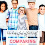 The Harmful Effects of Comparing Our Kids