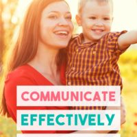 Communicate Effectively with Kids by Changing Just a Few Words