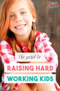 Want to know how to raise hard working kids? Kids who don't give up easily, take pride in their work, and enjoy the learning process. It's easier than you think!
