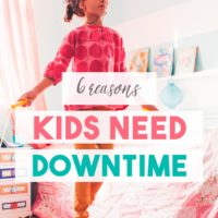 4 Reasons Kids Need Downtime