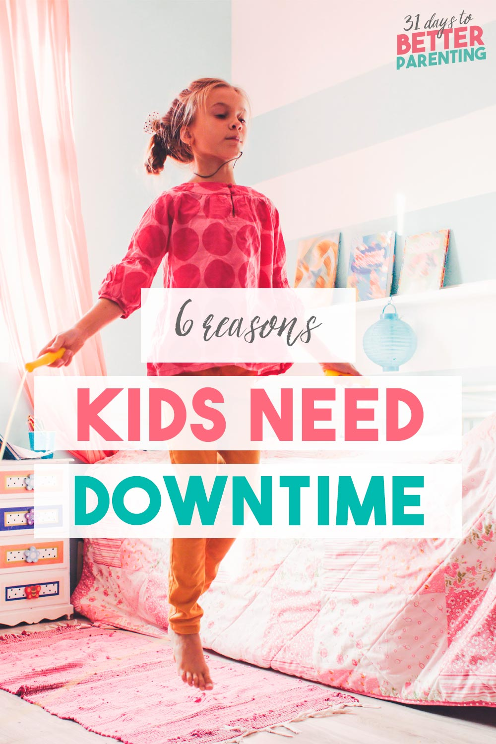 Is your schedule stressful with too many activities? Learn 4 reasons kids need downtime — and how to incorporate it in your days.