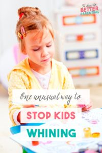 Can't get your children to stop whining? Learn one unusual but effective way to stop kids whining and strengthen your relationship with your child too!