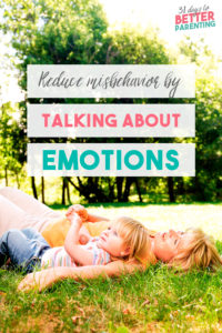 Teaching kids about emotions is one of the best ways to reduce misbehavior in children. Learn the power of talking about feelings and how best to do so.